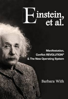 Einstein, Et. Al Manifestation, Conflict Revolution(r) and the New Operating System (Hardcover): Barbara Lee With