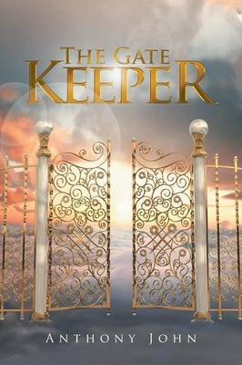 The Gate Keeper (Paperback): Anthony John