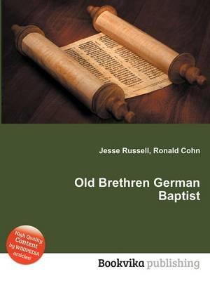 Old Brethren German Baptist (Paperback): Jesse Russell, Ronald Cohn