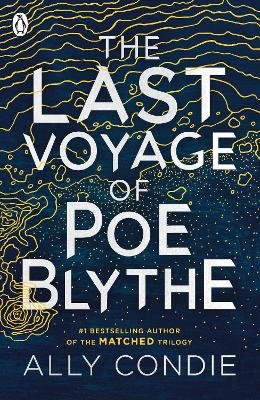 The Last Voyage of Poe Blythe (Paperback): Ally Condie
