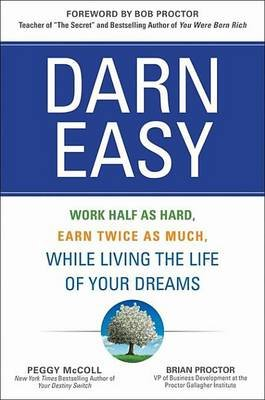 Darn Easy - Work Half as Hard, Earn Twice as Much, While Living the Life of Your Dreams (Electronic book text): Peggy McColl
