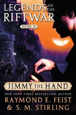 Jimmy the Hand - Legends of the Riftwar, Book III (Paperback): Raymond E. Feist, S.M. Stirling