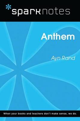 Anthem (Sparknotes Literature Guide) (Electronic book text): Ayn Rand