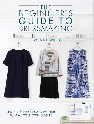 The Beginners Guide To Dressmaking Sewing Techniques And Patterns Beauteous African Dress Patterns For Sewing
