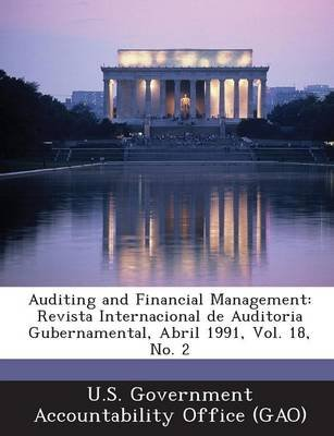 Auditing and Financial Management - Revista Internacional de Auditoria Gubernamental, Abril 1991, Vol. 18, No. 2 (English,...