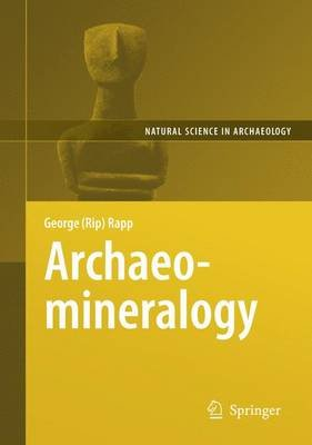 Archaeomineralogy (Electronic book text, 2nd Revised edition): George Robert Rapp