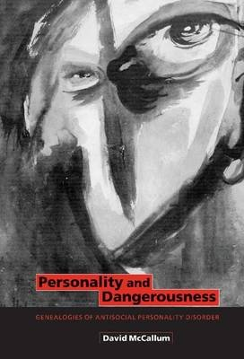 Personality and Dangerousness - Genealogies of Antisocial Personality Disorder (Electronic book text): David McCallum