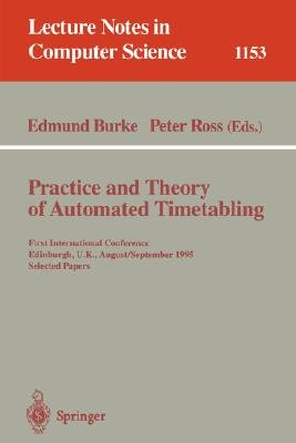 Practice and Theory of Automated Timetabling - First International Conference, Edinburgh, UK, August 29 - September 1, 1995....
