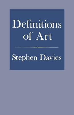 Definitions of Art (Paperback, New): Stephen Davies