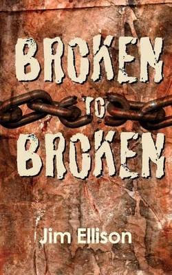 Broken to Broken - Urban Missions as a Path to Spiritual Growth (Paperback): Jim Ellison