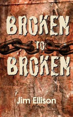 Broken to Broken - Urban Missions as a Path to Spiritual Growth (Paperback): Jim Ellison