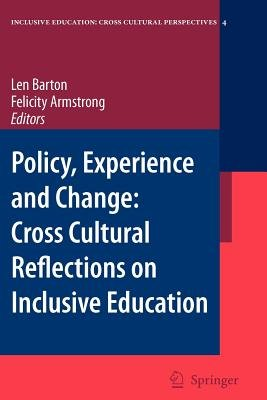 Policy, Experience and Change - Cross-Cultural Reflections on Inclusive Education (Paperback): L Barton, F. Armstrong