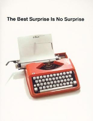 The Best Surprise is No Surprise (Paperback, illustrated edition): Anton Vidokle