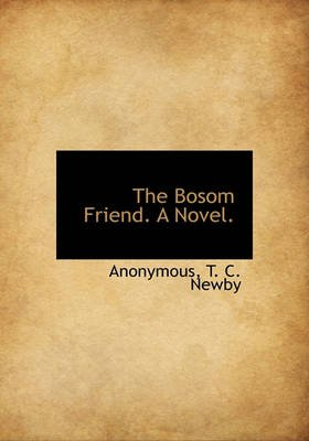 The Bosom Friend. a Novel. (Hardcover): Anonymous