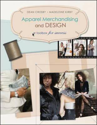 Apparel Merchandising and Design - A Toolbox for Success (Paperback): Dean Crosby, Madeleine Kirby