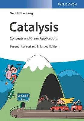 Catalysis - Concepts and Green Applications (Paperback, 2nd Edition): Gadi Rothenberg