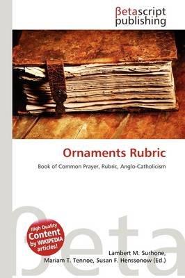 Ornaments Rubric (Paperback): Lambert M. Surhone, Mariam T. Tennoe, Susan F. Henssonow