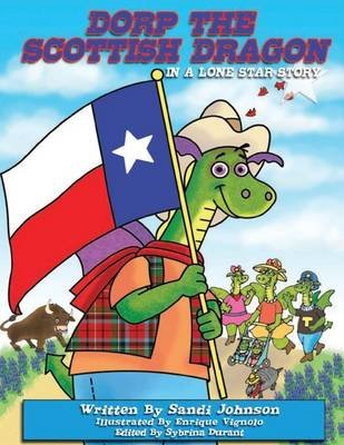 Book 6 - Dorp the Scottish Dragon in a Lone Star Story (Large print, Paperback, large type edition): Sandi Johnson