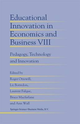 Educational Innovation in Economics and Business, Volume VIII - Pedagogy, Technology and Innovation (Paperback, 1st ed....