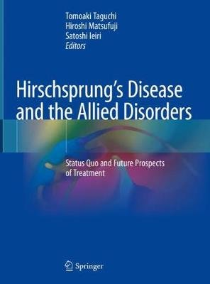 Hirschsprung's Disease and the Allied Disorders - Status Quo and Future Prospects of Treatment (Hardcover, 1st ed. 2019):...