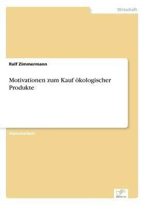 Motivationen Zum Kauf Okologischer Produkte (German, Paperback): Ralf Zimmermann