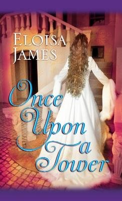 Once Upon a Tower (Large print, Hardcover, Large type / large print edition): Eloisa James