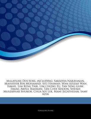 Articles on Malaysian Doctors, Including - Saradha Narayanan, Mahathir Bin Mohamad, Siti Hasmah, WAN Azizah WAN Ismail, Lim...