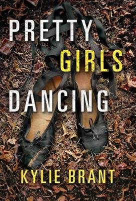 Pretty Girls Dancing (Paperback): Kylie Brant