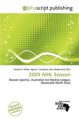 2009 Aihl Season (Paperback): Frederic P. Miller, Agnes F. Vandome, John McBrewster