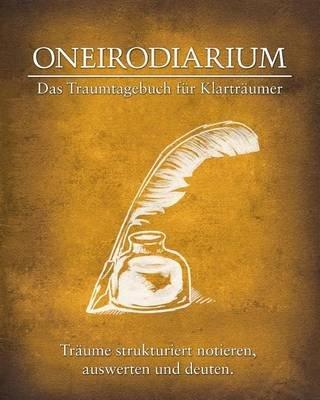 Oneirodiarium, Farbe Gelb - Das Traumtagebuch Fur Klartraumer (English, German, Paperback): Simon Rausch