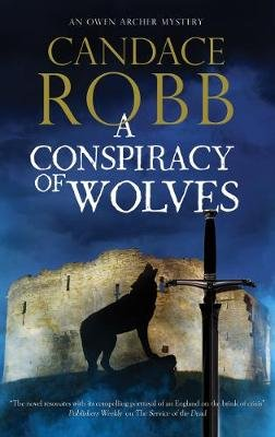 A Conspiracy of Wolves (Hardcover, Main): Candace Robb
