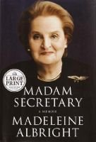 Madame Secretary (Large print, Hardcover, Large Print edition): Albright, Madeleine