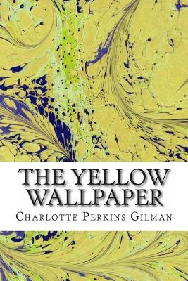 The Yellow Wallpaper (Paperback): Charlotte Perkins Gilman