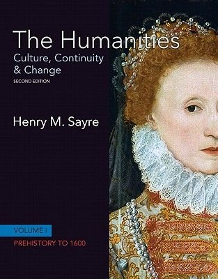 The Humanities - Culture, Continuity and Change, Volume 1 (Student Version) (Paperback, 2nd edition): Henry M Sayre
