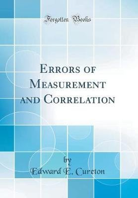 Errors of Measurement and Correlation (Classic Reprint) (Hardcover): Edward E Cureton