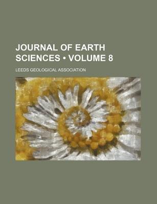 Journal of Earth Sciences (Volume 8) (Paperback): Leeds Geological Association