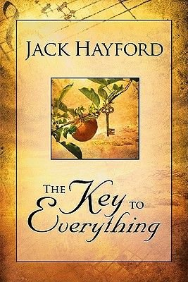 The Key to Everything (Paperback): Jack Hayford