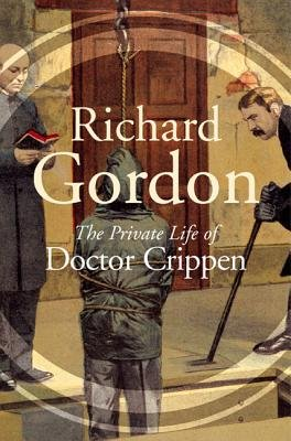 The private life of Doctor Crippen (Paperback, New): Richard Gordon