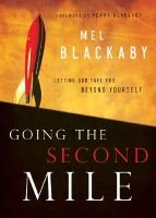 Going the Second Mile - Letting God Take You Beyond Yourself (Hardcover): Mel Blackaby