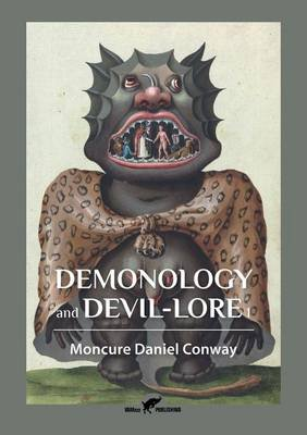 Demonology and Devil-Lore 1 (Paperback): Moncure Daniel Conway