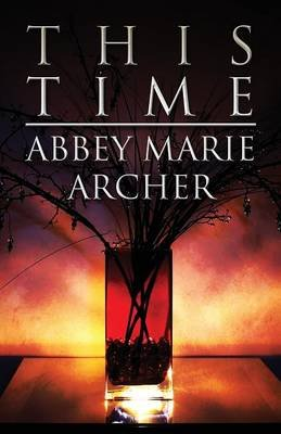 This Time (Paperback): Abbey Marie Archer