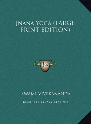 Jnana Yoga (Large print, Hardcover, large type edition): Swami Vivekananda