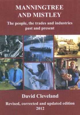 Manningtree and Mistley - The People, the Trades and Industries Past and Present (Paperback, New edition): David Cleveland
