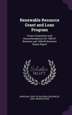 Renewable Resource Grant and Loan Program - Project Evaluations and Recommendations for 1996-97 Biennium and 1994-95 Biennium...