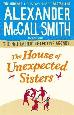 The House of Unexpected Sisters (Paperback): Alexander McCall Smith