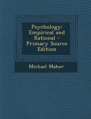 Psychology - Empirical and Rational - Primary Source Edition (Paperback): Michael Maher