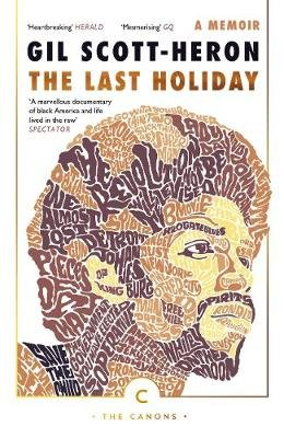 The Last Holiday - A Memoir (Paperback, Main): Gil Scott-Heron