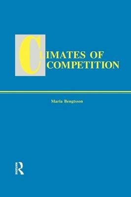 Climates of Global Competition (Paperback): Maria Bengtsson