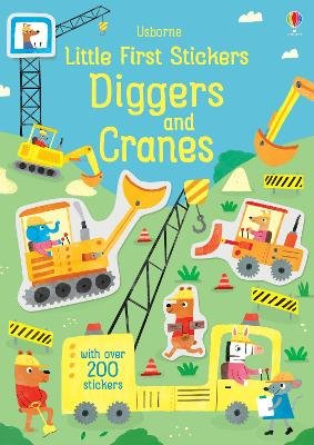 Little First Stickers Diggers and Cranes (Paperback): Hannah Watson