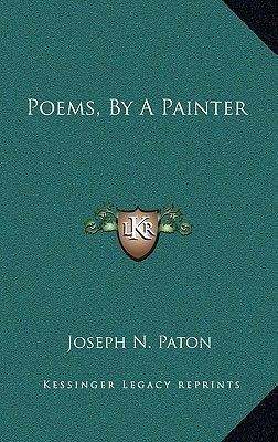 Poems, by a Painter (Hardcover): Joseph N. Paton